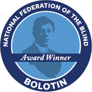"Blue badge that reads ""National Federation of the Blind Bolotin Award Winner."""