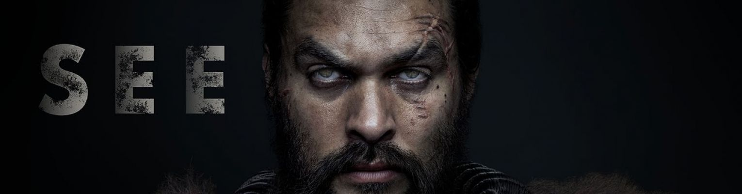 Marketing photo for See showing Jason Momoa's face on a dark background with the letters S.E.E.