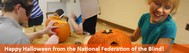 Left: A man wearing sleepshades cuts into a pumpkin using tactile guides. Right: A young blind girl smiles and shows off her jack-o-lantern. Happy Halloween from the National Federation of the Blind!