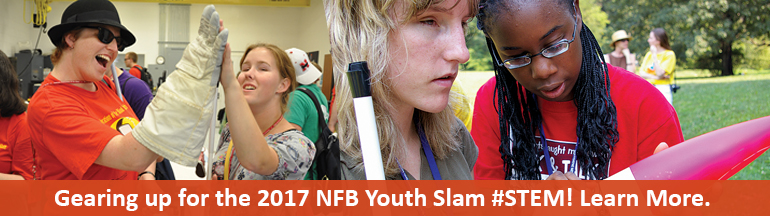 Gearing up for the 2017 NFB Youth Slam #STEM! Learn more. Left, two girls high five with a space suit arm. Right, two blind participants examine a rocket.